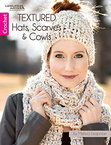 Textured Hats, Scarves, & Cowls: Crochet