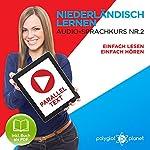 Niederländisch Lernen | Einfach Lesen | Einfach Hören [Learn Dutch – Easy Reading, Easy Listening]: Niederländisch Paralleltext - Audio-Sprachkurs Nr. 2 [German Edition] | Polyglot Planet