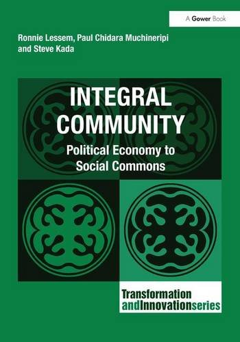 Integral Community: Political Economy to Social Commons (Transformation and Innovation) by Brand: Gower Pub Co