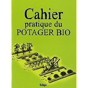 Cahier pratique du potager bio (French Edition) Karin Maucotel