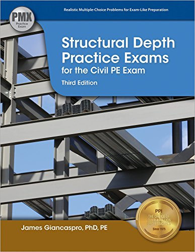 Structural Depth Practice Exams for the Civil PE Exam, 3rd Ed