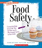 Food Safety (New True Books: Health (Paperback))