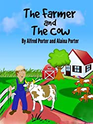 Farmer and the Cow  By Alfred Porter and Alaina C. Porter