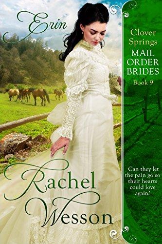 Erin: Clover Springs Mail Order Brides Book - Spring Order