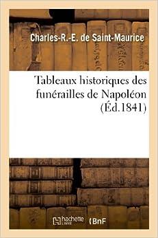 Tableaux Historiques Des Funerailles de Napoleon (Histoire)