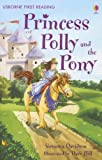 img - for Princess Polly and the Pony (Usborne First Reading Level 4) book / textbook / text book