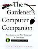 Gardener's Computer Companion: Hundreds of Easy Ways to Use your Computer For Gardening, Bob Boufford, 1886411182