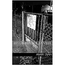 Les ombres de la ville (Une rose sur les ruines t. 1) (French Edition)