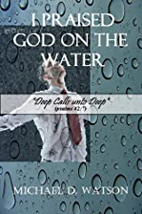 I Praised God On the Water Kindle Edition