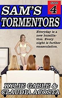 Sam's Tormentors (Sam's Feminization Book 4) by [Gable, Kylie, Acosta, Claudia]
