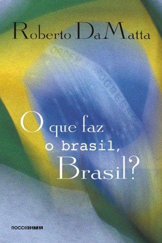 Que Faz o Brasil, Brasil? O