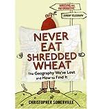 [(Never Eat Shredded Wheat)] [Author: Christopher Somerville] published on (June, 2011)