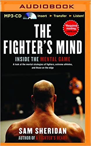 Buy The Fighter's Mind: Inside the Mental Game: A Look at the Mental