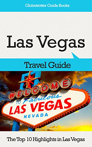 Las Vegas Travel Guide: The Top 10 Highlights in Las Vegas (Globetrotter Guide Books)