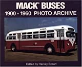 Mack Buses, Nineteen Hundred-Nineteen Sixty, Harvey Eckart, 1583880208