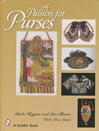 A Passion for Purses, 1600-2005 ()