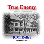 True Enemy: Max Yuma, Book 5 | R. M. Kelley
