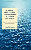 img - for The Purposes, Practices, and Professionalism of Teacher Reflectivity: Insights for Twenty-First-Century Teachers and Students book / textbook / text book