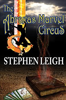 The Abraxas Marvel Circus by [Leigh, Stephen]