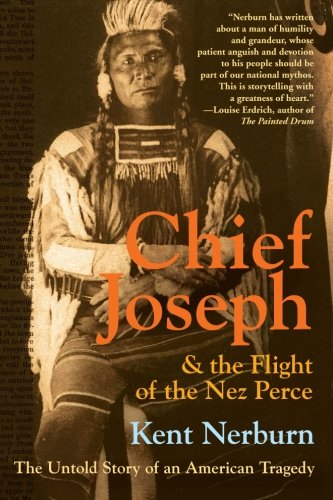 Chief Joseph & the Flight of the Nez Perce: The Untold Story of an American Tragedy (Best Chief Of State)