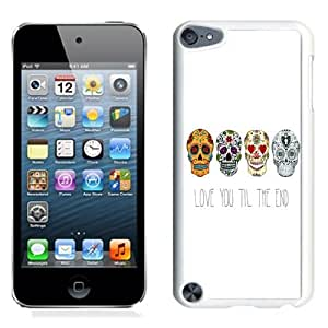 Lovely and Durable Cell Phone Case Design with Love You Til The End Cute Skulls Floral iPod Touch 5 Wallpaper in White