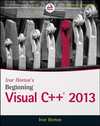 Ivor Horton's Beginning Visual C++ 2013 (Wrox Beginning Guides) Pdf