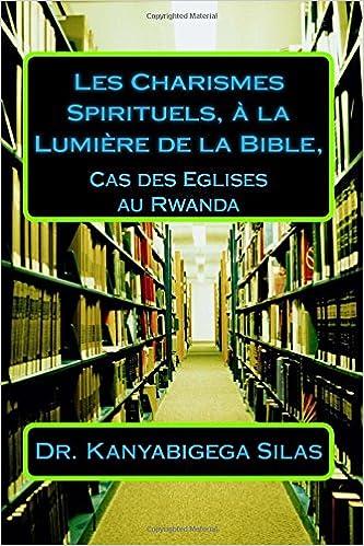 Les Charismes Spirituels A La Lumiere De La Bible Cas