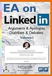 EA on LinkedIn (Volume I): Arguments & Apologies, Diatribes & Debates (Pragmatic Book 9)