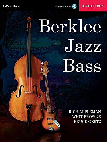 Berklee Jazz Bass: Acoustic & Electric, by Rich Appleman, Whit Browne, Bruce Gertz
