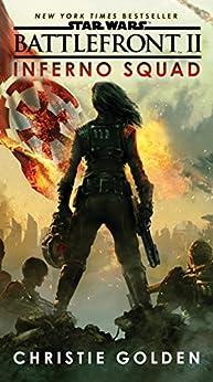 Battlefront II: Inferno Squad (Star Wars) (English Edition) por [Golden, Christie]