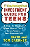 img - for The Motley Fool Investment Guide for Teens: 8 Steps to Having More Money Than Your Parents Ever Dreamed of [MOTLEY FOOL INVESTMENT GD FOR] book / textbook / text book