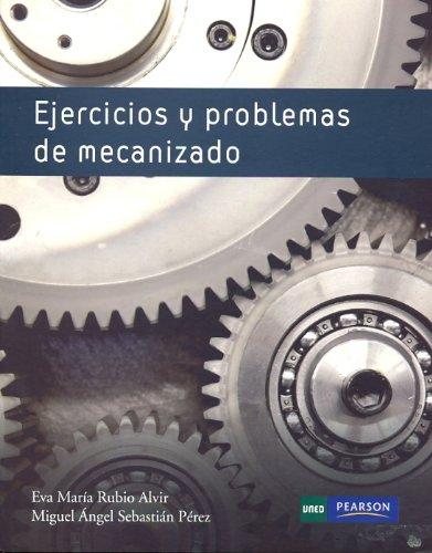 Descargar Libro Ejercicios Y Problemas De Mecanizado Eva Mª Rubio Alvir