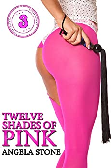 Twelve Shades of Pink: Book Three: a collection of spanking stories (English Edition) de [Stone, Angela]