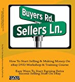 How To Start Selling & Making Money On eBay DVD Workshop & Training Course ; Easy Ways To Start Earning Extra Income Selling Stuff On eBay