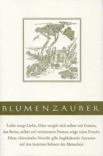 Blumenzauber: Eine chinesische Novelle mit elf alten Holzschnitten (Bücher der Waage)
