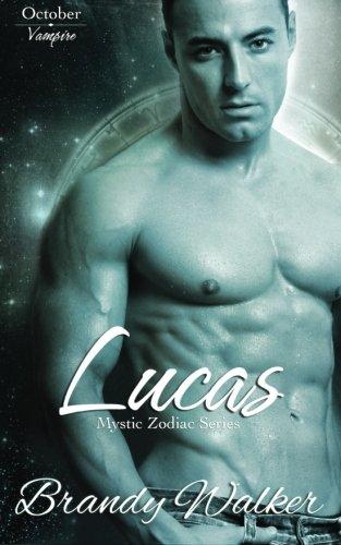 Lucas: October (Mystic Zodiac) (Volume 10) ()