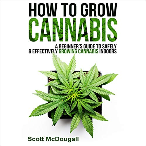 Pdf Fitness How to Grow Cannabis: A Beginner's Guide to Safely & Effectively Growing Cannabis Indoors