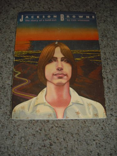 Jackson Browne: The Story of a Hold Out, Wiseman, Rich