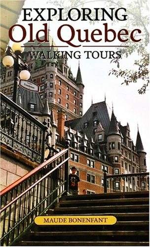 Exploring Old Quebec: Walking Tours of the Historic City