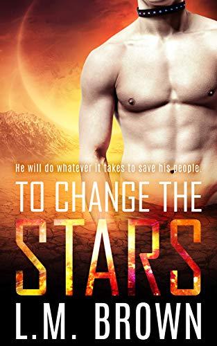 To Change the Stars