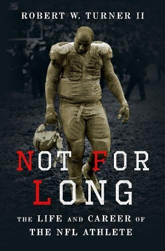 Book Cover: Not for Long: The Life and Career of the NFL Athlete