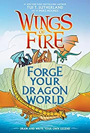 Forge Your Dragon World: A Wings of Fire Creative Guide (Wings of Fire Graphix)