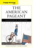 Cengage Advantage Books: the American Pageant, Volume 1: To 1877, Kennedy, David and Cohen, Lizabeth, 1133959679