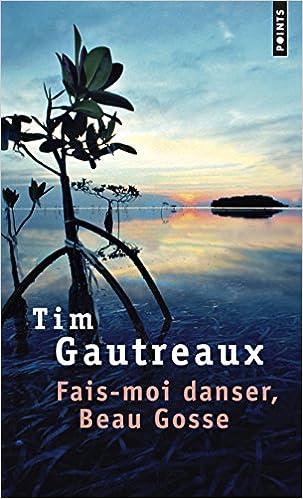 Tim Gautreaux - Fais-moi danser, Beau Gosse