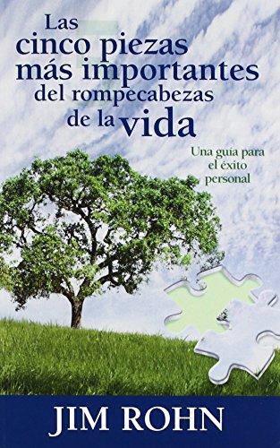 Las cinco piezas mas importantes del rompecabezas de la vida (Spanish Edition) [Jim Rohn] (Tapa Blanda)