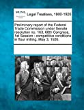 Preliminary Report of the Federal Trade Commission under Senate Resolution No 163, 68th Congress, 1st Session, , 1241040192