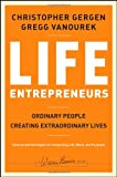 Life Entrepreneurs: Ordinary People Creating Extraordinary Lives