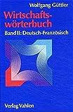 img - for Wirtschaftsw rterbuch, 2 Bde., Bd.2, Deutsch-Franz sisch book / textbook / text book