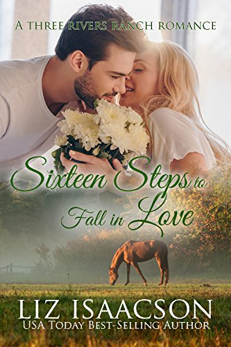 Sixteen Steps to Fall in Love (Three Rivers Ranch Romance Book 13) by [Isaacson, Liz]
