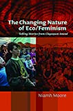 img - for The Changing Nature of Eco/Feminism: Telling Stories from Clayoquot Sound book / textbook / text book